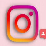 چگونه ببینیم چه کسی در Instagram ما را آنفالو کرده است؟